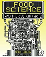 Food Science and the Culinary Arts Front Cover