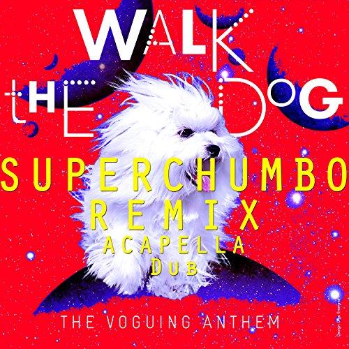 Walk the Dog (Superchumbo Remixes)