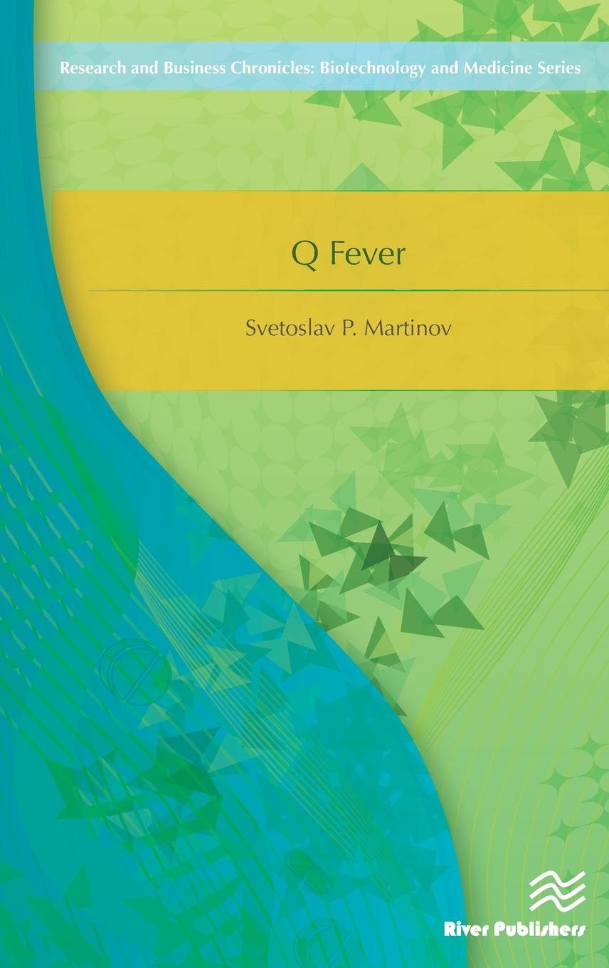 Q Fever (River Publishers Series in Research and Business Chronicles: Biotechnology and Medicine)