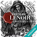 L'oracle della Luna Audiobook by Frédéric Lenoir Narrated by Matthieu Dahan