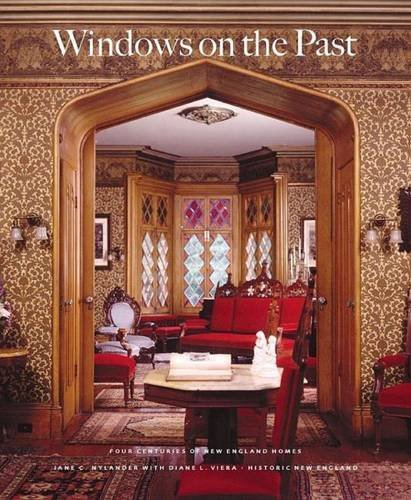 Windows on the Past: Four Centuries of New England Homes by Jane C. Nylander (2009-12-15) -