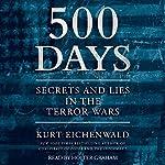 500 Days: Secrets and Lies in the Terror Wars | Kurt Eichenwald