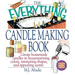 The Everything Candlemaking Book: Create Homemade