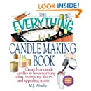 The Everything Candlemaking Book: Create Homemade Candles in House-Warming Colors, Interesting Shapes, and Appealing Scents
