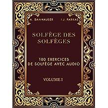 Solfège des Solfèges, Volume 1: 180 exercices de solfège avec audio (Solfège des solfèges avec audio) (French Edition)
