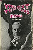 Your Next Ten Years; Criswell Predicts, Jeron Criswell, 0837567378