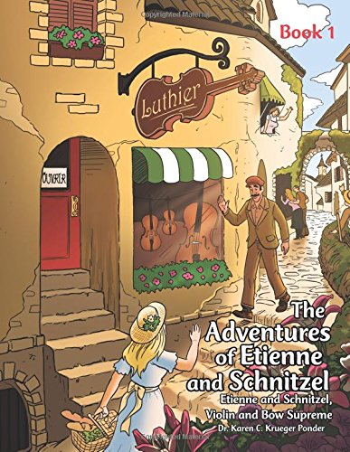 The Adventures of Etienne and Schnitzel: Etienne and Schnitzel, Violin and Bow Supreme pdf epub
