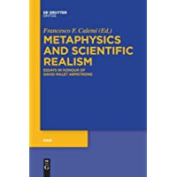 Metaphysics and Scientific Realism: Essays in Honour of David Malet Armstrong