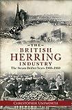 The British Herring Industry: The Steam Drifter Years 1900-1960