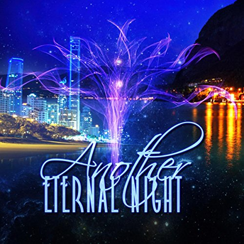 Another Eternal Night - The Best Luxury Collection of Electronic Music, After Dark Chill, Good Time & Wellbeing, Chill Out Moods Ambient (Best Dark Electronic Music)