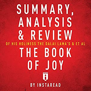 Summary, Analysis & Review of His Holiness the Dalai Lama's & Archbishop Desmond Tutu's The Book of Joy Audiobook