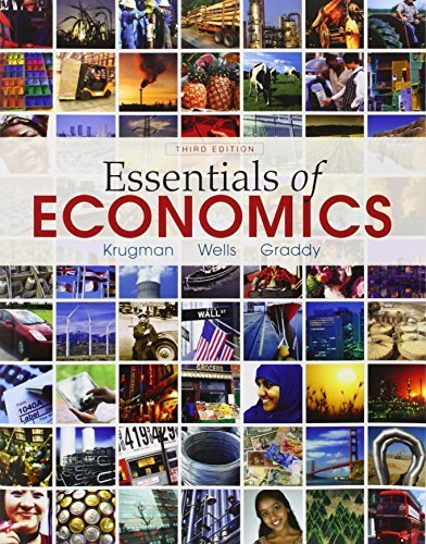 Essentials of Economics 3rd edition by Krugman, Paul, Wells, Robin, Graddy, Kathryn (2013) Paperback (Economics Third Edition By Krugman And Wells)