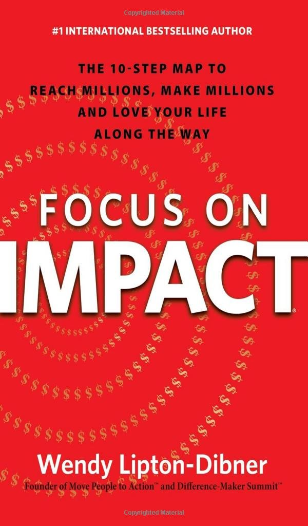 Focus On Impact The 10 Step Map To Reach Millions Make Millions