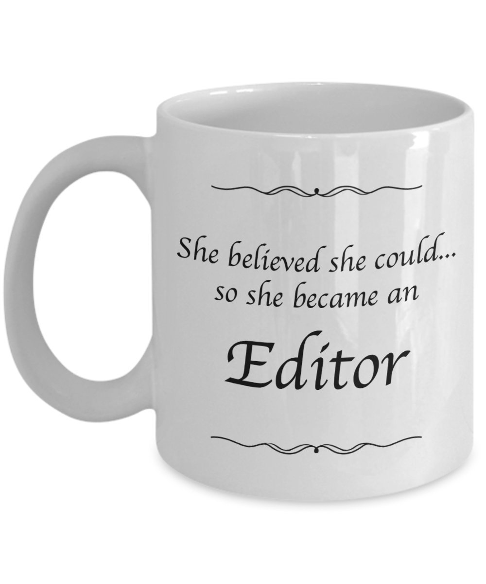 Editor Mug - She Believed She Could Desk Decor Coffee Mug - Gifts For Women Love This Mug