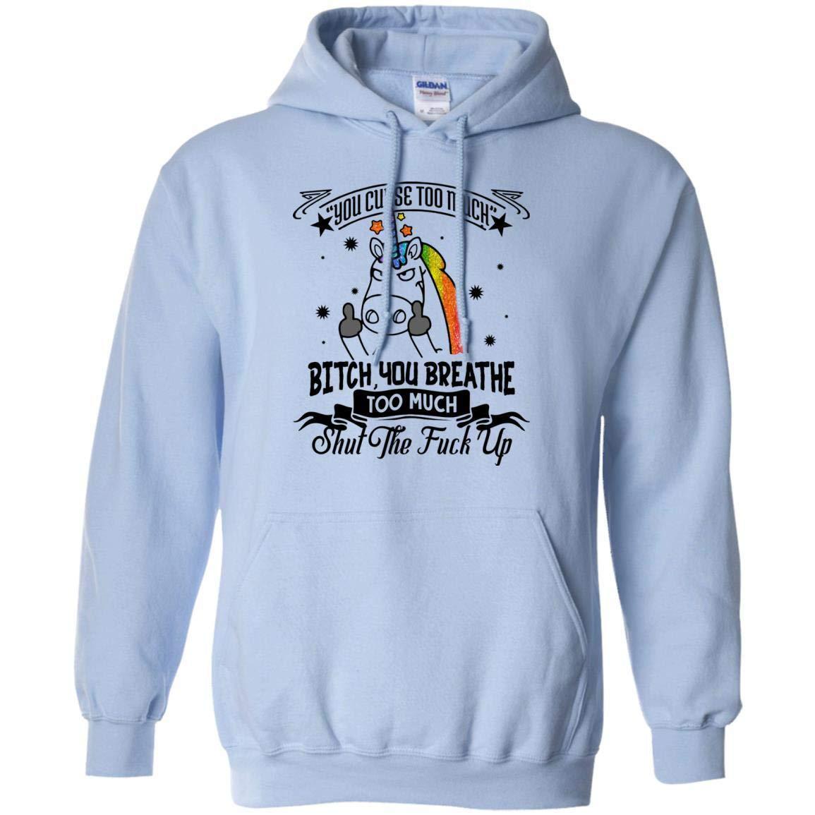 KeyVic You Curse Too Much Bitch You Breathe Too Much Shut The Fuck Off Unicorn Hoodie - Long Sleeve - Sweatshirt