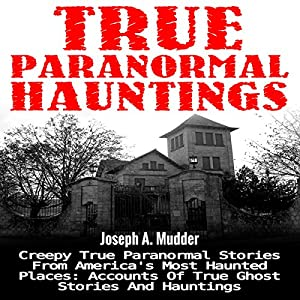 True Paranormal Hauntings Audiobook