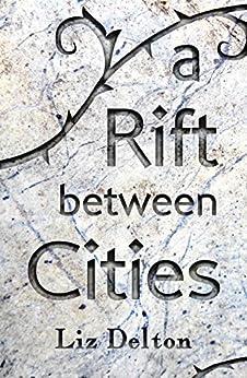 A Rift Between Cities (Arcera Trilogy Book 3) by [Delton, Liz]