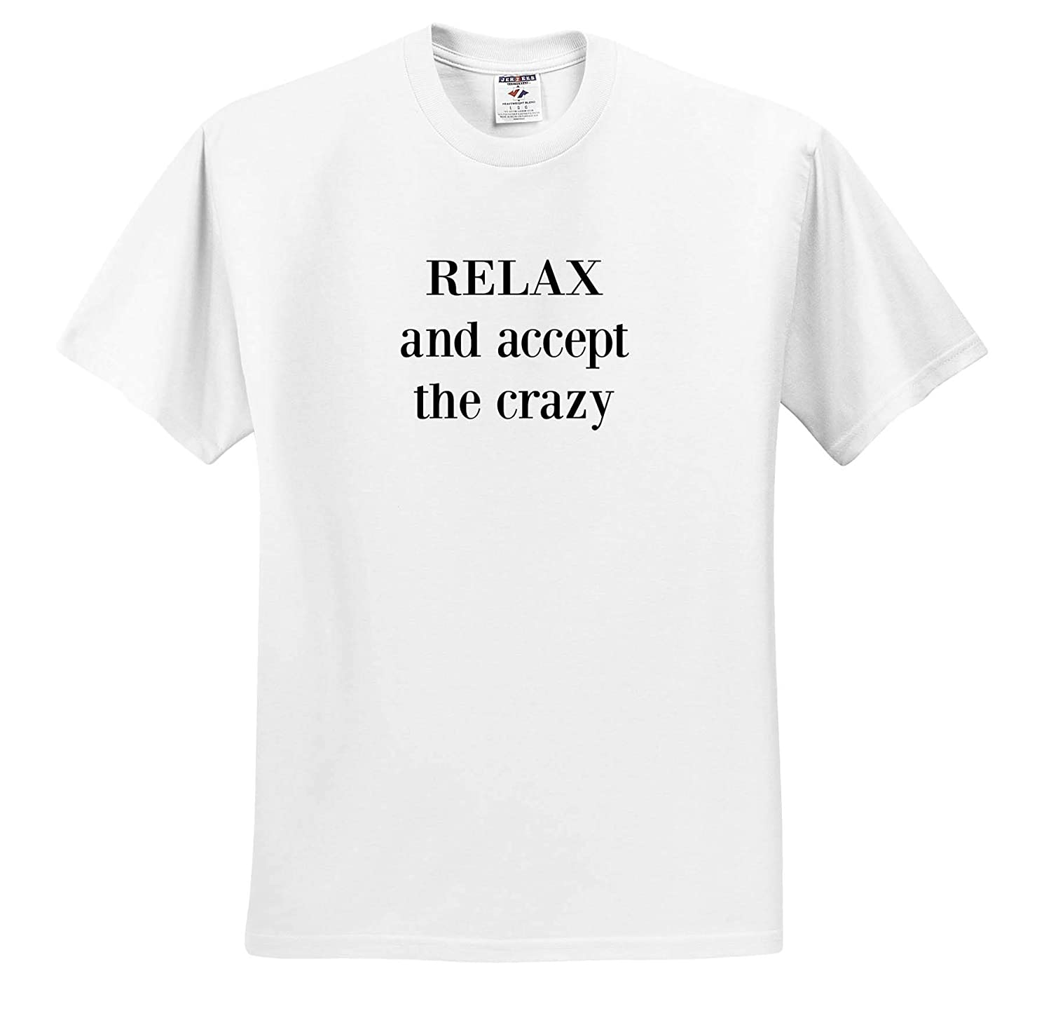 3dRose Gabriella-Quote Image of Relax and Accept The Crazy Quote Adult T-Shirt XL ts/_317841