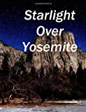 Starlight over Yosemite, James Stewart, 149490022X