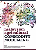 img - for Malaysian Agricultural Commodity Modelling book / textbook / text book