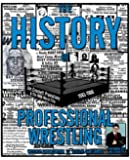 The History of Professional Wrestling: Jim Crockett Promotions & the NWA World Title 1983-1988 (Volume 3)