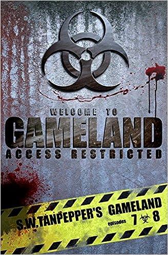 Read GAMELAND Episodes 7-8: Tag, You're Dead + Jacker's Code (S.W. Tanpepper's GAMELAND) (Volume 7) PDF, azw (Kindle)