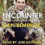 Encounter: The Black Bear and Man | Carl Semencic