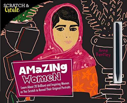 Scratch & Create: Amazing Women: Learn About 20 Brilliant and Inspiring Women as you Scratch to Reveal Their Original Portraits