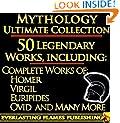 Iliad, Odyssey, Aeneid, Oedipus, Jason and the Argonauts and 50+ Legendary Books: ULTIMATE GREEK AND ROMAN MYTHOLOGY COLLECTION