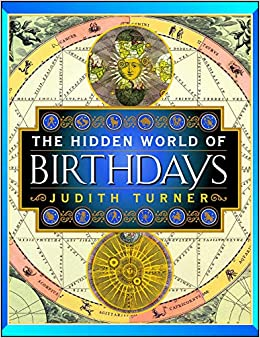 The Hidden World of Birthdays: Judith Turner: 9780684857985