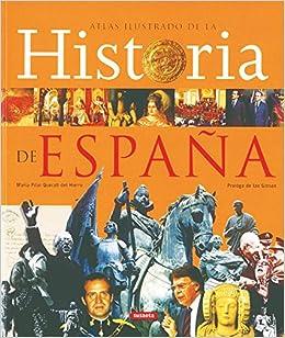 Historia De España,Atlas Ilustrado: Amazon.es: Queralt del Hierro, María Pilar, Susaeta, Equipo: Libros