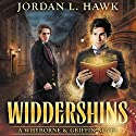 Widdershins: Whyborne & Griffin, Book 1 Audiobook by Jordan L. Hawk Narrated by Julian G. Simmons