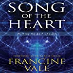 Song of the Heart: Walking the Path of Light | Francine Vale