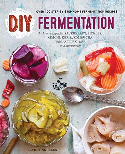 DIY Fermentation: Over 100 Step-By-Step Home Fermentation Recipes by Rockridge Press
