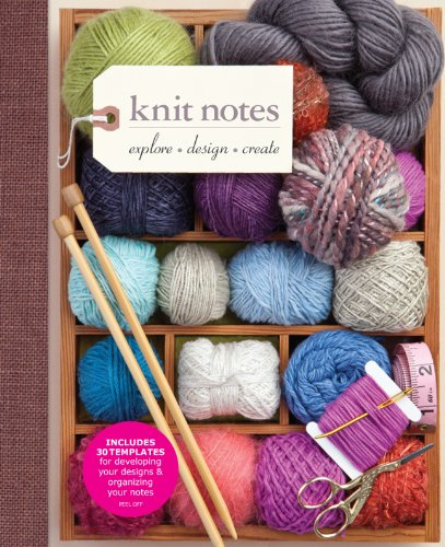 Knit Notes: Explore * Design * Create by Sixth&Spring Books