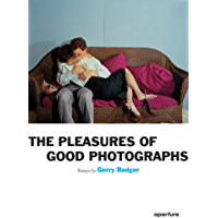 Gerry Badger: The Pleasures of Good Photographs book cover