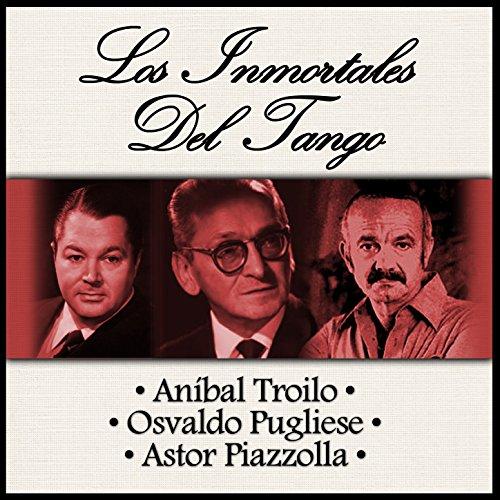 ... Los Inmortales del Tango