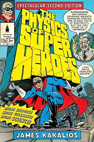 The Physics of Superheroes: More Heroes! More Villains! More Science! Spectacular Second -