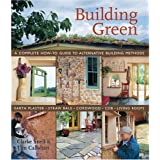 Building Green: A Complete How-To Guide to Alternative Building Methods Earth Plaster * Straw Bale * Cordwood * Cob * Living