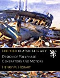 img - for Design of Polyphase Generators and Motors book / textbook / text book