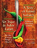 A Taste of Latino Cultures: Un Toque de Sabor Latino: A Bilingual, Educational Cookbook: Un Libro de Cocina Bilingüe y Educativo