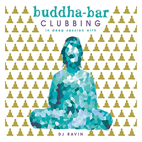 Various Artists - Buddha-Bar: Clubbing - In Deep Session With DJ Ravin (2017) [CD FLAC] Download