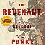 The Revenant: A Novel of Revenge | Michael Punke