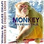 Monkey: An Indian Tale | Jules Okapi