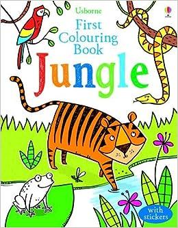 first colouring book jungle first colouring books amazoncouk alice primmer 9781409582496 books - Usborne Coloring Books