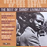 Suzanne, Beware Of The Devil: Best Of by Dandy Livingstone (2002-10-21)