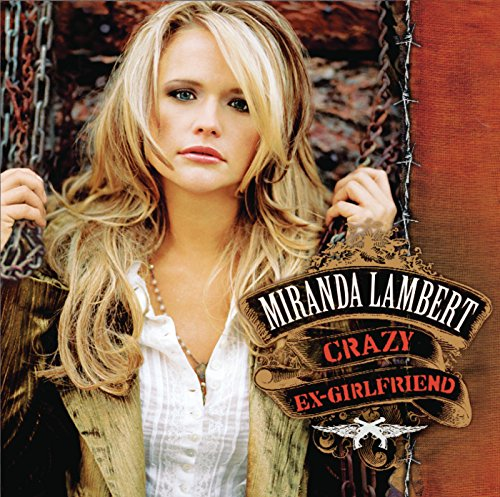 Crazy Ex-Girlfriend [Explicit] (Best Of Miranda Lambert)