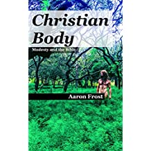 Christian Body: Modesty and the Bible