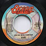 SABU 45 RPM YOU''RE MINE FOREVER / LOOSE LUCY IS ON THE LOOSE