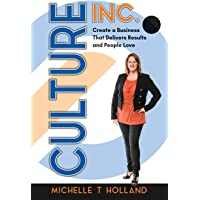 Culture Inc.: Create a Business That Delivers Results and People Love